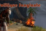 Guide : Politique Sanglante