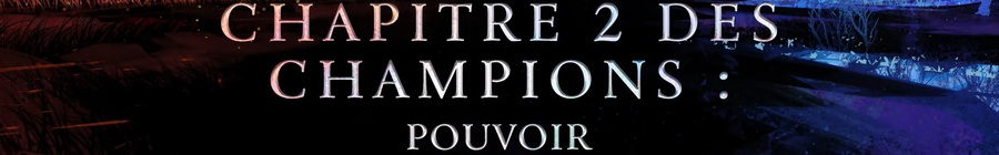 L'Epopée du givre : Champions - Chapitre 2 : Pouvoir