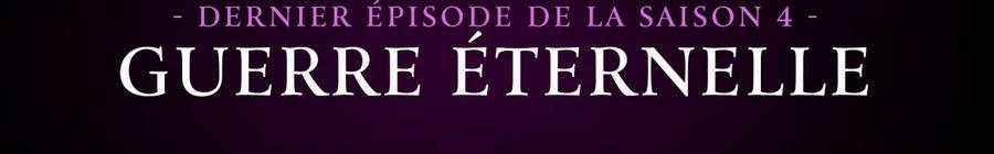Guerre éternelle, le dernier épisode de la saison 4 du Monde Vivant