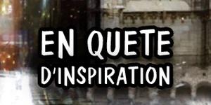 Guide : En quête d'inspiration