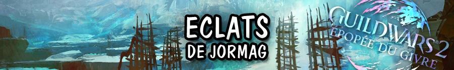 Guide : L'emprise de Jormag - Eclats de Jormag