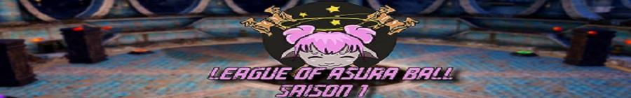 Les Demis-finales & Finale de la League Of Asura Ball